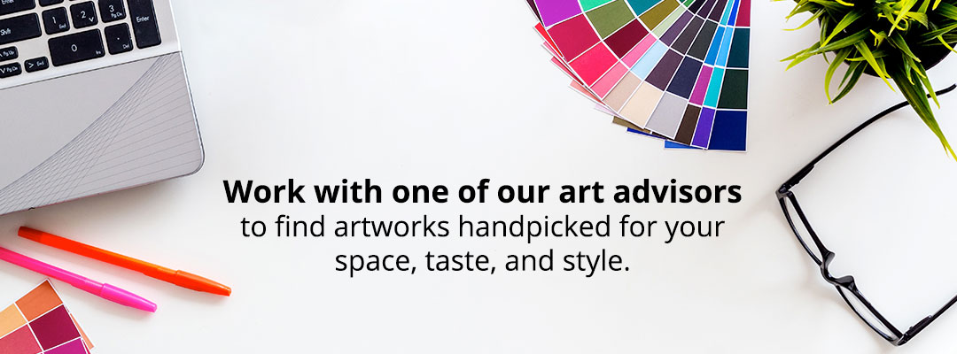 Work with one of our art advisors to find artworks handpicked for your space